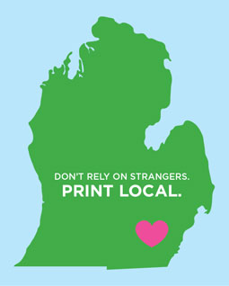 Don't rely on strangers. Print local.
