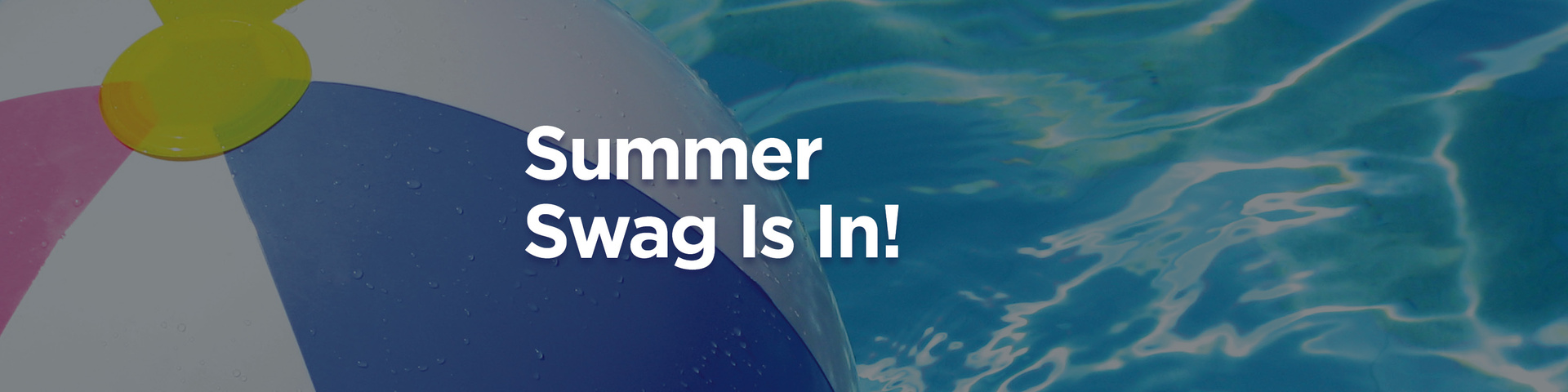 Summer Swag Is In!