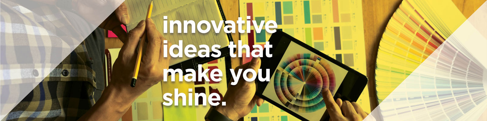 Design Services. Innovative Ideas That Make You Shine.