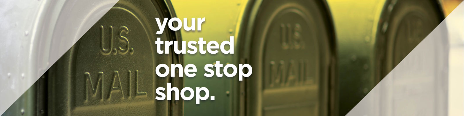 Print & Mail. Your Trusted One Stop Shop.